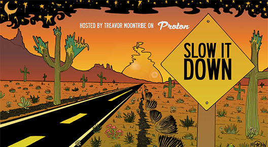 """Slow It Down"" show with Treavor Moontribe"
