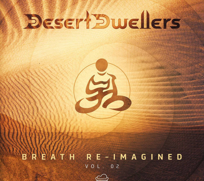 Breath Re-Imagined: Part II (Desert Dwellers Remixes)