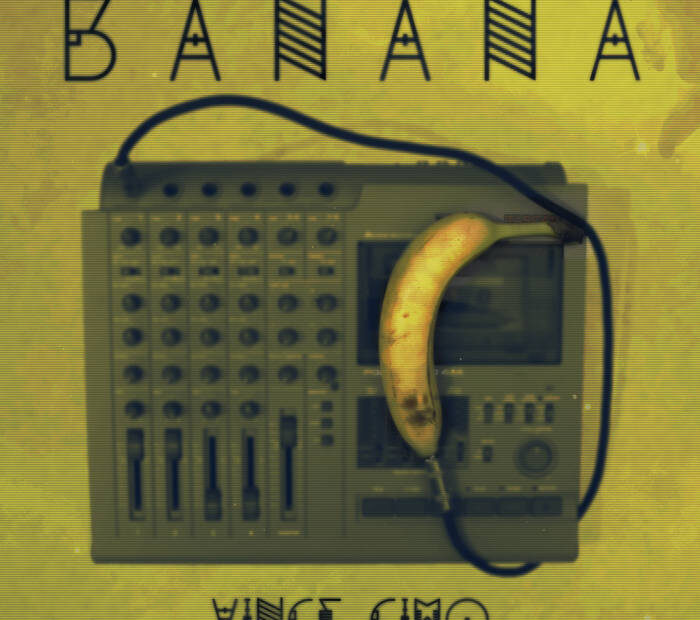 Try this indie-electronic BANANA from Vince Cimo
